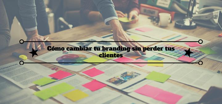 cambiar-branding-sin-perder-clientes
