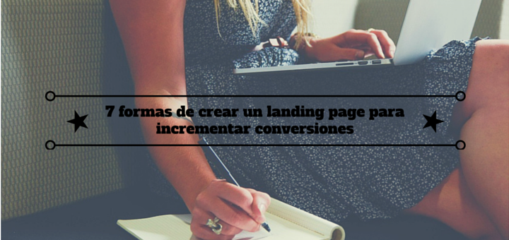 crear-landing-page-incrementar-conversiones