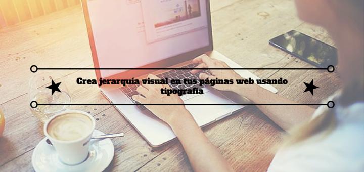 diseño-web-jerarquía-visual-tipografía
