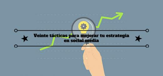 tácticas-mejorar-estrategia-social-media